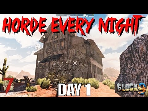 7 Days To Die - Horde Every Night (Day 1)