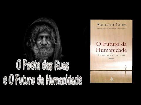 O Poeta das Ruas e o futuro da Humanidade ( Livro de Augusto Cury ) . . .