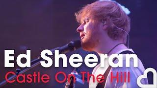 Ed Sheeran   Castle On The Hill | Heart Live