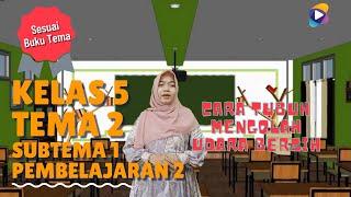Kelas 5 Tema 2 Subtema 1 PB 2