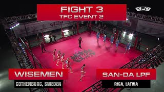 Fight 3 of the TFC Event 2 Wisemen (Gothenburg, Sweden) vs San-Da LPF (Riga, Latvia) vs