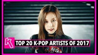 TOP 20 K-POP ARTISTS OF 2017 [HALF-YEAR RANKING]