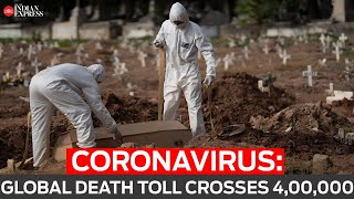 Coronavirus: Global death toll crosses 4,00,000 - Download this Video in MP3, M4A, WEBM, MP4, 3GP