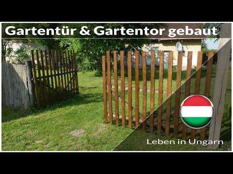 Gartentür und Gartentor selber gebaut - Leben in Ungarn