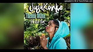 Thembi Mona Feat DJ SK   Susakonke (Main Mix)