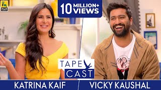 Katrina Kaif and Vicky Kaushal | TapeCast Season 2 Episode 6 | Film Companion