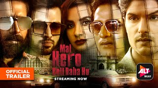 Mai Hero Boll Raha Hu Trailer