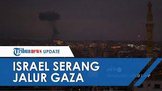 Israel Serang Jalur Gaza seusai Sepakat Gencatan Senjata, Pesawat Tempur Bom Kamp Latihan Palestina