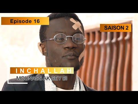 INCHALLAH - Saison 2 - Episode 16 (Mounass Ak Sey Bi)