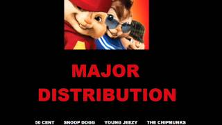 50 Cent & Snoop Dogg, Young Jeezy - Major Distribution (Chipmunk Version)