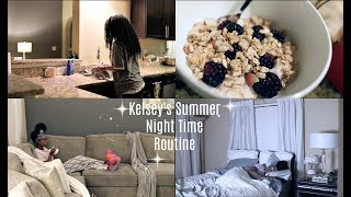 Kelsey's Summer Night Time Routine