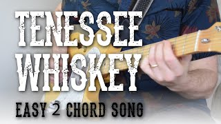 Tennessee Whiskey - Easy 2 Chord Song! - Rhythm + Lead Guitar | Chris Stapleton