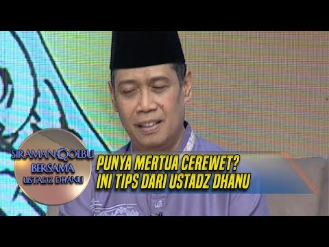 Punya Mertua Cerewet? Ini Tips Dari Ustadz Dhanu - Siraman Qolbu (11/2)