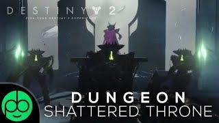 Destiny 2 Forsaken: Shattered Throne Dungeon