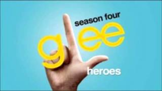 Heroes - Glee Cast Version (With Lyrics)