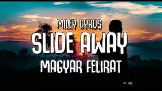 Miley Cyrus   Slide Away [MAGYAR FELIRAT] [4K]
