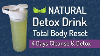 Secret Detox Drink Recipe - Natural Total Body Reset Drink - 4 Day Cleanse & Detox Drink