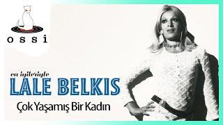 Lale Belkıs / Çok Yaşamış Bir Kadın