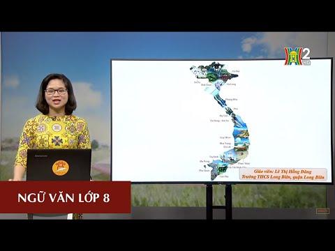 MÔN NGỮ VĂN - LỚP 8 | THUYẾT MINH VỀ MỘT DANH LAM THẮNG CẢNH | 10H00 NGÀY 01.04.2020 | HANOITV