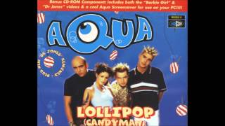 Aqua - Candyman (Lollipop)
