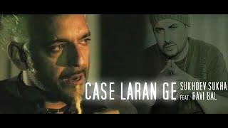 CASE LARAN GE – Sukhdev Sukha feat. Ravi Bal (UK)