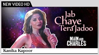 Jab Chaye Tera Jadoo - Song Video - Main Aur Charles