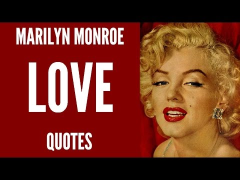 Love Quotes: Marilyn Monroe Famous Love Quotes