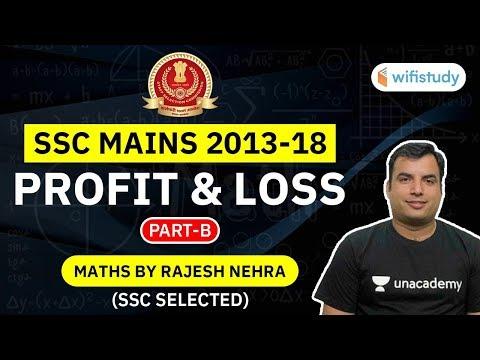 SSC Mains 2013-18 | SSC Maths Profit & Loss by Rajesh Nehra (Part-B)