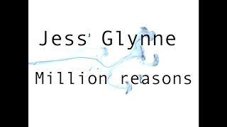 Jess Glynne || Million Reasons || Lyrics