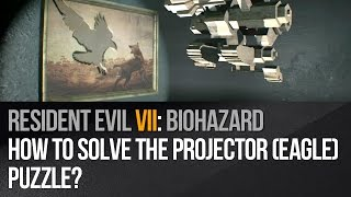 Resident Evil 7 - How to solve the projector (eagle) puzzle?