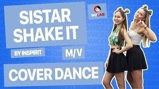 [COVER DANCE LAB] MV, Sistar (씨스타)   – Shake it (쉐이크 잇) by Inspirit