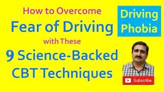 Driving Phobia or Fear of Driving How to Overcome