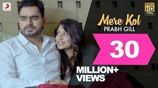 Prabh Gill - Mere Kol || Latest Punjabi Song 2015 - YouTube