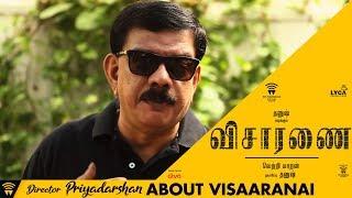 DIrector Priyadarshan About Visaranai