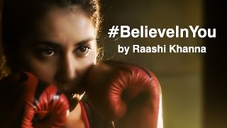 Raashi Khanna's BELIEVE IN YOU - Women's Day Special