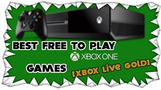 Best FREE TO PLAY XBOX ONE GAMES [XBOX LIVE GOLD] | Top 10 | Moyi