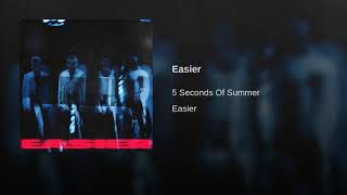 5 Seconds Of Summer   Easier (Audio) (5SOS)