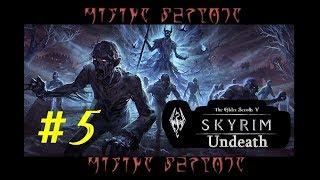 """TES 5. SKYRIM - Undeath (Мод. дополнение) Прохождение #5 """"Подготовка к ритуалу"""""""