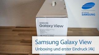Samsung Galaxy View Unboxing und erster Eindruck 4k