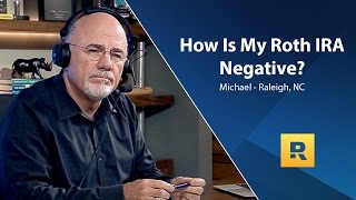 How Is My Roth IRA Negative?