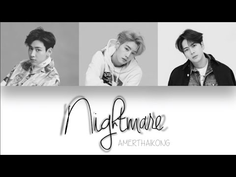 GOT7 BamBam X Mark X Jackson  - Nightmare (MAMA 2018)[Color Coded | Pinyin/Eng Lyrics]
