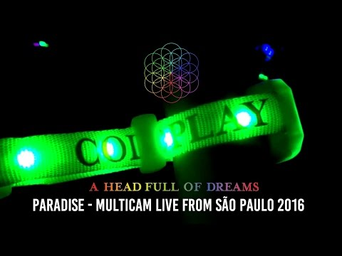 COLDPLAY - PARADISE (A HEAD FULL OF DREAMS TOUR LIVE FROM SÃO PAULO - MULTICAM HD)