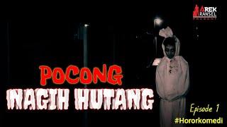 POCONG NAGIH HUTANG - EPS-1    HORORKOMEDI