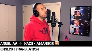 Anuel AA ➕ Haze - Amanece 🌅 (ENGLISH TRANSLATION)