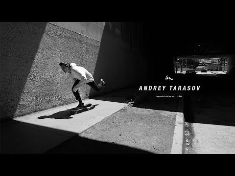 preview image for ANDREY TARASOV // IMPERIAL VIDEO PART 2019