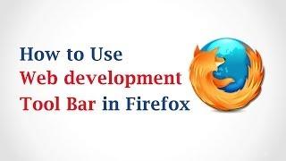 How to Use Web Development Toolbar in Mozilla Firefox