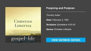Forgiving And Forgiven – Timothy Keller [Sermon]