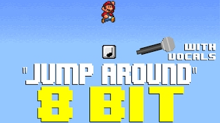 Jump Around w/Vocals [8 Bit Tribute to House of Pain] - 8 Bit Universe