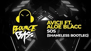 Avicii Ft. Aloe Blacc   SOS (Shameless Bootleg)