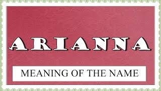MEANING OF THE NAME ARIANNA,FUN FACTS, HOROSCOPE